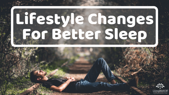Lifestyle Changes for Better Sleep