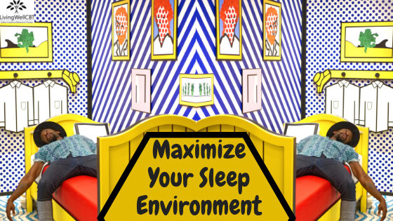 Maximize your sleep environment!